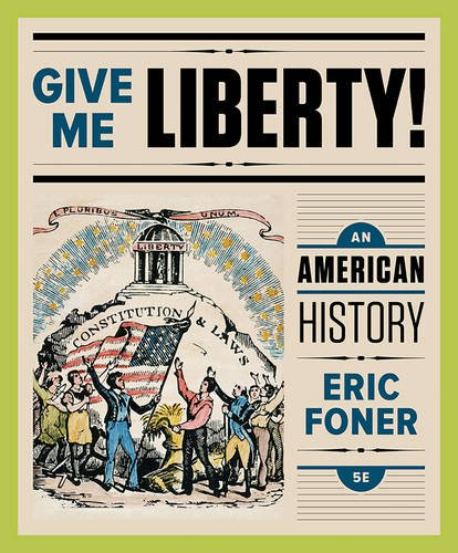 9780393604382: Give Me Liberty!: An American History