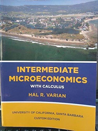 9780393605037: INTERMEDIATE MICROECONOMICS with CALCULUS UNIVERSITY OF CALIFORNIA, SANTA BARBARA CUSTOM EDITION