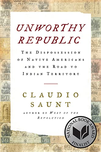 9780393609844: Unworthy Republic: The Dispossession of Native Americans and the Road to Indian Territory