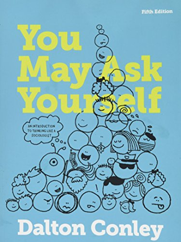 9780393614275: You May Ask Yourself: An Introduction to Thinking like a Sociologist (Fifth Edition)