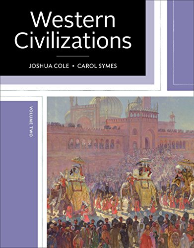 Western Civilizations: Their History & Their Culture (Nineteenth Edition) (Vol. 2): Joshua Cole