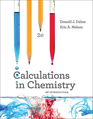 Calculations in Chemistry: An Introduction (Second Edition): Dahm, Donald J.;