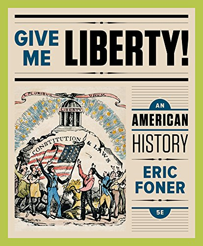 9780393615814: Give Me Liberty!: An American History (Full Fifth Edition) (Vol. One-Volume)