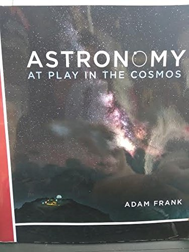 Astronomy At Play in the Cosmos: Adam Frank