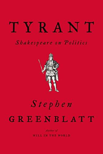 9780393635751: Tyrant: Shakespeare on Politics