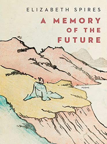 A Memory Of The Future - Poems 9780393651058 Zen-infused meditations on the limitations of memory, mortality, and the boundaries of human existence. In A Memory of the Future, criti