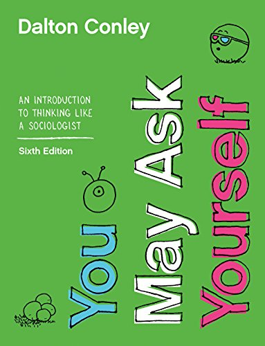 9780393674170: You May Ask Yourself: An Introduction to Thinking like a Sociologist (Sixth Edition)