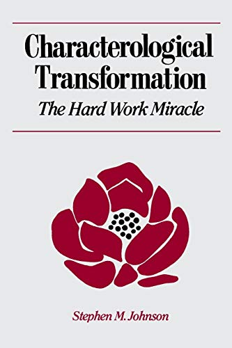 9780393700015: Characterological Transformation: The Hard Work Miracle