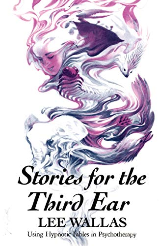 9780393700190: Stories for the Third Ear: Using Hypnotic Fables in Psychotherapy
