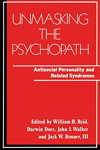 9780393700251: Unmasking the Psychopath: Antisocial Personality and Related Symptoms (Norton Professional Book)