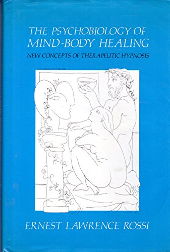 9780393700343: The Psychobiology of Mind-body Healing: New Concepts of Therapeutic Hypnosis