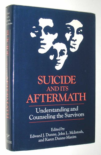 9780393700398: Suicide and Its Aftermath: Understanding and Counseling the Survivors (A Norton professional book)