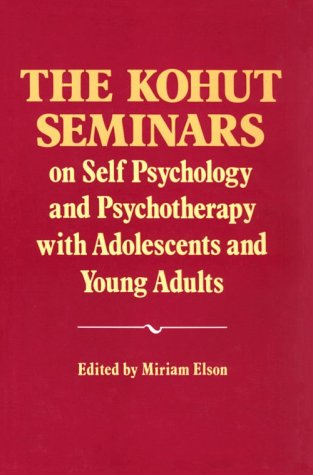 9780393700411: The Kohut Seminars: On Self Psychology and Psychotherapy With Adolescents and Young Adults
