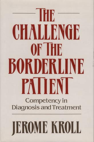 The Challenge of the Borderline Patient : Competency in Diagnosis and Treatment (A Norton ...