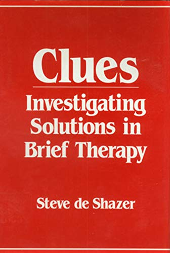 9780393700541: Clues: Investigating Solutions in Brief Therapy