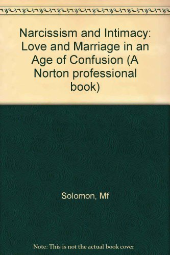 9780393700572: Narcissism and Intimacy: Love and Marriage in an Age of Confusion (A Norton professional book)