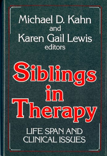 Siblings in Therapy: Life Span and Clinical Issues