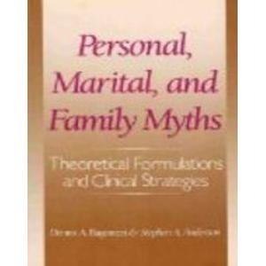 Personal, Marital, and Family Myths: Theoretical Formulations and Clinical Strategies: Bagarozzi, ...