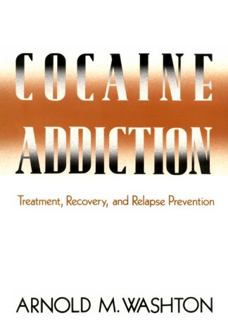 9780393700695: Cocaine Addiction: Treatment, Recovery, and Relapse Prevention