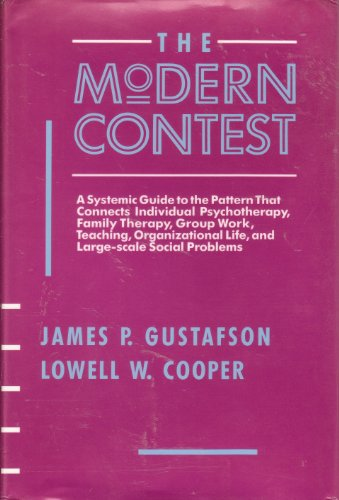 9780393700800: The Modern Contest: A Systemic Guide to the Pattern That Connects Individual Psychotherapy, Family Therapy, Group Work, Teaching, Organizational Life