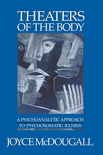 9780393700824: Theaters Of The Body: A Psychoanalytic Approach to Psychosomatic Illness