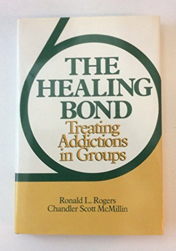 9780393700831: The Healing Bond: Treating Addictions in Groups