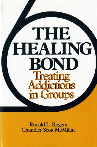 9780393700886: The Healing Bond: Treating Addictions in Groups