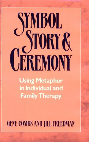 9780393700923: Symbol, Story, and Ceremony: Using Metaphor in Individual and Family Therapy