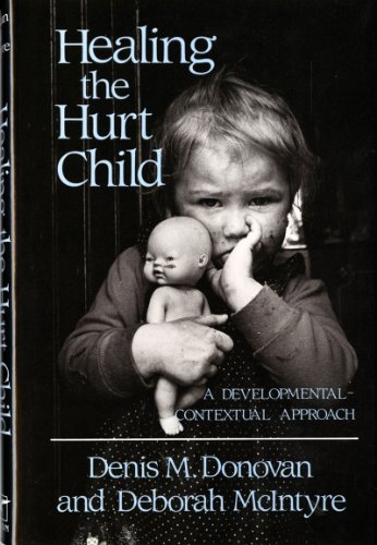 Healing the Hurt Child: A Developmental-Contextual Approach