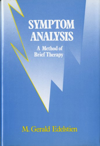 Symptom Analysis: A Method of Brief Therapy: Edelstien, M. Gerald