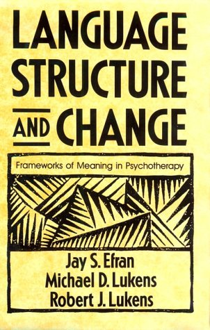 Language, Structure and Change: Frameworks of Meaning: Jay S., Ph.D.