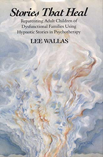9780393701067: Stories That Heal: Reparenting Adult Children of Dysfunctional