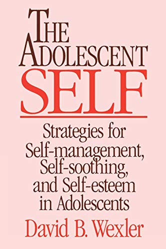 9780393701142: The Adolescent Self: Strategies for Self-Management, Self-Soothing, and Self-Esteem in Adolescents (Norton Professional Books)