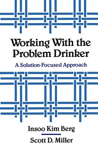 9780393701340: Working with the Problem Drinker: A Solution-Focused Approach