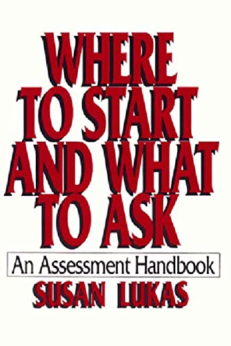 Where to Start and What to Ask: An Assessment Handbook: Susan Lukas