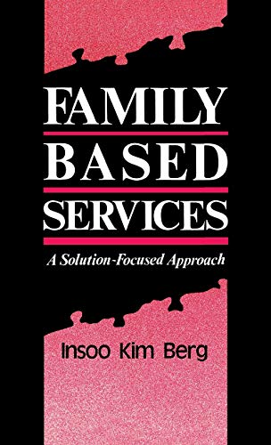 9780393701623: Family Based Services: A Solution-Based Approach (Norton Professional Books)