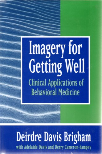 Imagery for Getting Well Clinical Applications of Behavioral Medicine