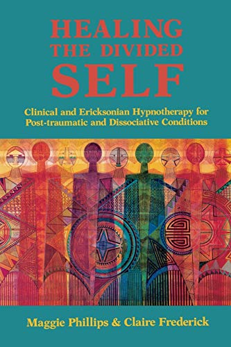 9780393701845: Healing the Divided Self: Clinical and Ericksonian Hypnotherapy for Dissociative Conditions (Norton Professional Book)