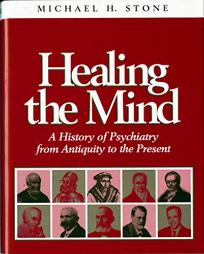 9780393702224: Healing the Mind: A History of Psychiatry from Antiquity to the Present