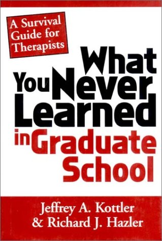 9780393702422: What You Never Learned In Graduate School: A Survival Guide for Therapists