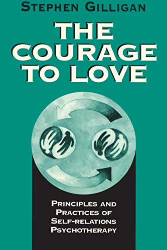 9780393702477: The Courage to Love: Principles and Practices of Self-Relations Psychotherapy