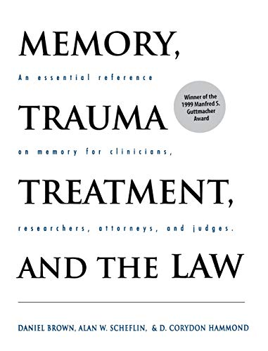 Memory, Trauma Treatment, and the Law (Norton Professional Books) (0393702545) by Daniel P. Brown PhD; D. Corydon Hammond Ph.D.; Alan W. Scheflin
