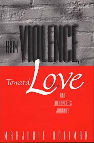 9780393702552: From Violence, Toward Love: One Therapist's Journey (Norton Professional Books (Hardcover))