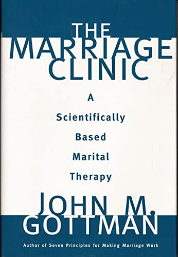 9780393702828: The Marriage Clinic: A Scientifically Based Marital Therapy (Norton Professional Books (Hardcover))
