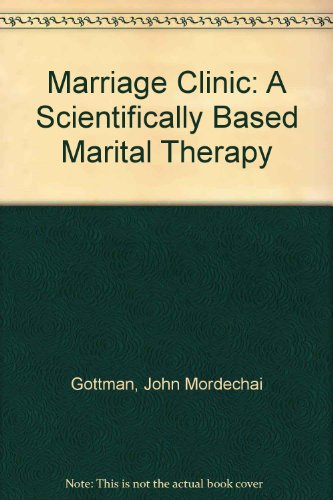 9780393702927: Marriage Clinic: A Scientifically Based Marital Therapy