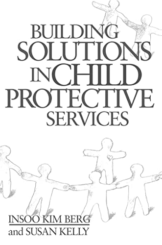 9780393703108: Berg, I: Building Solutions in Child Protective Services (Norton Professional Books)