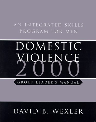 9780393703146: Domestic Violence 2000: An Integrated Skills Program for Men, Group Leader's Manual (with Audiocassette) with Cassette(s) (Norton Professional Books)