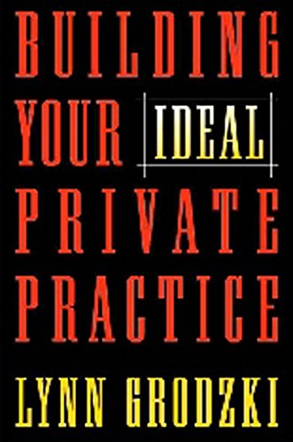 9780393703313: Building Your Ideal Private Practice: A Guide for Therapists and Other Healing Professionals