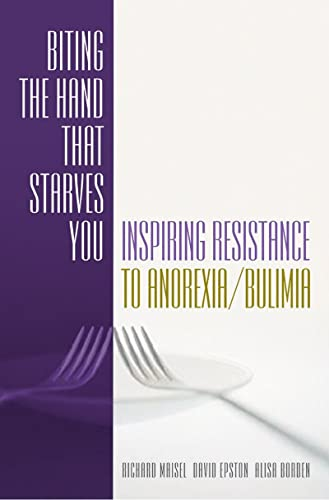 9780393703375: Biting the Hand that Starves You: Inspiring Resistance to Anorexia/Bulimia (Norton Professional Books)