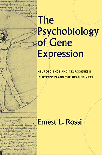 9780393703436: The Psychobiology of Gene Expression: Neuroscience and Neurogenesis in Hypnosis and the Healing Arts